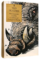 Shakespeare and the Goddess of Complete Being by Ted Hughes