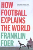 How Football Explains the World by Franklin Foer