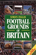 Football Grounds of Britain by Simon Inglis