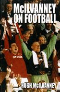 McIlvanney on Football by Hugh McIlvanney