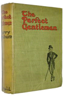 The Perfect Gentleman: A guide to Social Aspirants by Graham Harry (1912)
