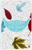 Love in a Dish by M.F.K. Fisher