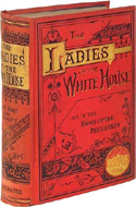 Ladies of the White House by Laura C. Holloway (1881)