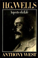 HG Wells: Aspects of a Life by Anthony West