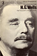 HG Wells: His Turbulent Life and Times by Lovat Dickson