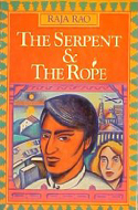 The Serpent & The Rope by Raja Rao