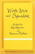 ISBN 076790799X With Love and Squalor: 14 Writers Respond to the Work of J.D. Salinger Edited by Kip Kotzen and Thomas Beller