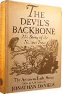 The Devil�s Backbone, the story of the Natchez Trace by Jonathan Daniels