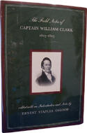 Field Notes Of Captain William Clark 1803-1805 edited by Ernest Staples Osgood