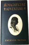 The Magnificent Adventure by Emerson Hough