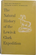 The Natural History of the Lewis and Clark Expedition by Raymond Darwin Burroughs