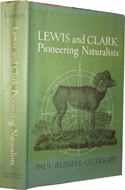 Lewis & Clark: Pioneering Naturalists by Paul R. Cutright