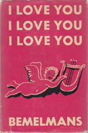 I Love You. I Love You. I Love You. by Ludwig Bemelmans (1943)