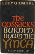 The Cossacks burned down the YMCA: Russia revisited by Eddy Gilmore (1964)