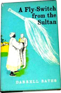 A Fly-Switch from the Sultan by Darrell Bates (1961)