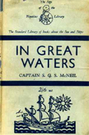 In Great Waters, Memoirs of a Master Mariner by Captain S.G.S. McNeil (1932)