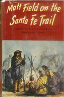 Matt Field on the Santa Fe Trail by Matt Field (1960)