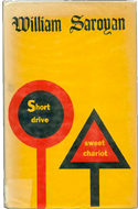 Short Drive Sweet Chariot by William Saroyan (1966)