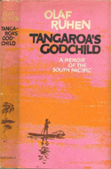 Tangaroa's Godchild, a Memoir of the South Pacific by Olaf Ruhen (1962)