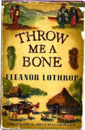 Throw Me a Bone: What Happens When You Marry an Archaeologist by Eleanor Lothrop (1948)