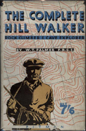 The Complete Hill Walker, Rock Climber & Cave Explorer by W.T. Palmer