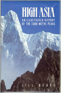 High Asia, An Illustrated History of the 7,000 Meter Peaks by Jill Neate