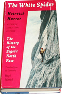 The White Spider: the history of the Eiger�s North Face by Heinrich Harrer
