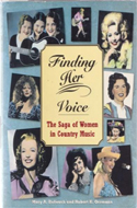 Finding Her Voice: Women in Country Music, 1800-2000 by Mary A. Bufwack