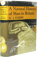 A Natural History of Man in Britain by H.J. Fleure