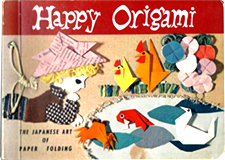 Happy Origami: The Japanese Art of Paper Folding by Tatsuo Miyawaki