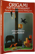 Origami for the Enthusiast by John Montroll