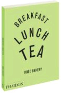 Breakfast Lunch Tea: The Many Little Meals of Rose Bakery by Rose Carrarini