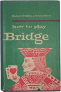 How to Play Bridge by Hubert Philips