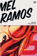 Mel Ramos: 50 Years of Pop Art edited by Otto Letze
