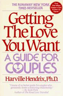 Getting the Love You Want: A Guide for Couples by Harville Hendrix