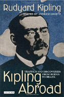 Kipling Abroad:Traffics and Discoveries from Burma to Brazil by Andrew Lycett