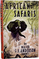 African Safaris by Major G.H. Anderson