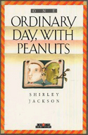 Ordinary Day, With Peanuts by Shirley Jackson