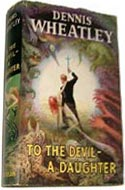 To the Devil - A Daughter by Dennis Wheatley