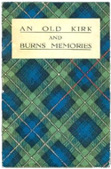 An Old Kirk and Burns Memories by Reverend Archibald Mackenzie