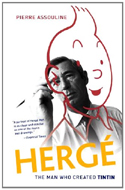 Herge - The Man Who Created Tintin by Pierre Assouline