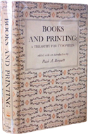 Books and Printing: A Treasury for Typophiles by Paul A Bennett (1951)