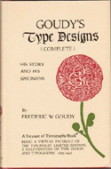 Goudy�s Type Designs: His Story and Specimens by Frederic W. Goudy (1978)