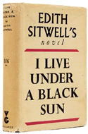I Live Under A Black Sun by Edith Sitwell