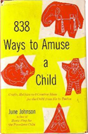 838 Ways to Amuse a Child by June Johnson (1960)