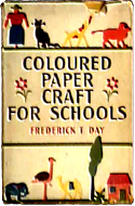 Coloured Paper Craft for Schools by Frederick T. Day (1956)