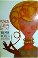 Fashion Sewing by the Bishop Method by Edna Bishop & Marjorie Arch (1962)