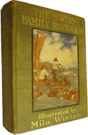The Swiss Family Robinson or Adventures on a Desert Island by Johann Rudolf Wyss