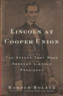 Lincoln at Cooper Union: The Speech That Made Abraham Lincoln President by Harold Holzer