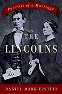The Lincolns: Portrait of a Marriage by Daniel Mark Epstein